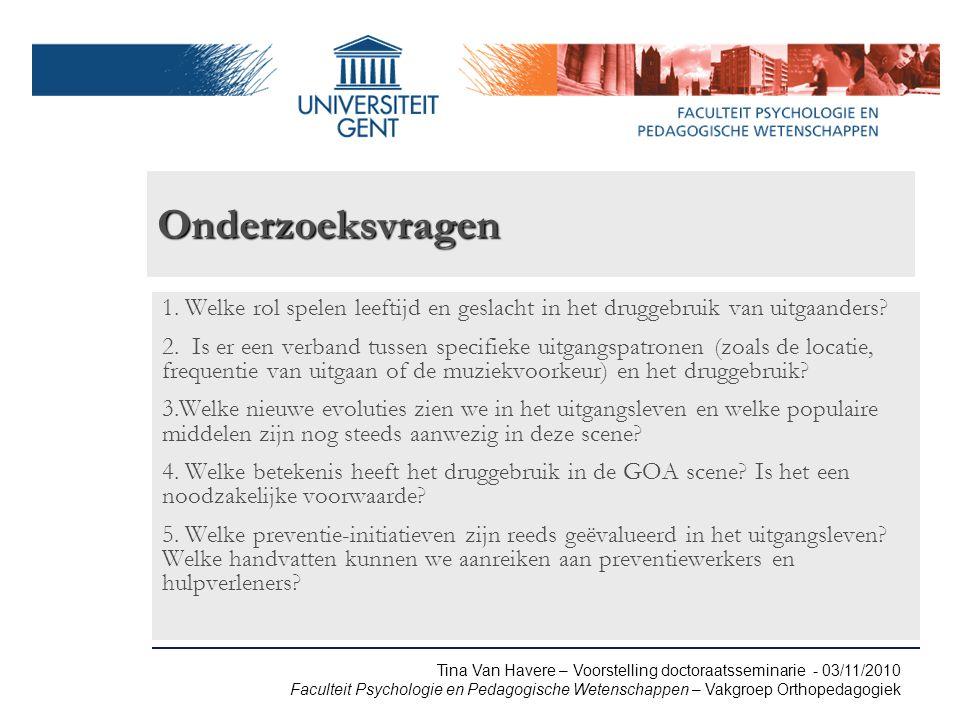 Tina Van Havere – Voorstelling doctoraatsseminarie - 03/11/2010 Faculteit Psychologie en Pedagogische Wetenschappen – Vakgroep Orthopedagogiek Onderzoeksvragen 1.