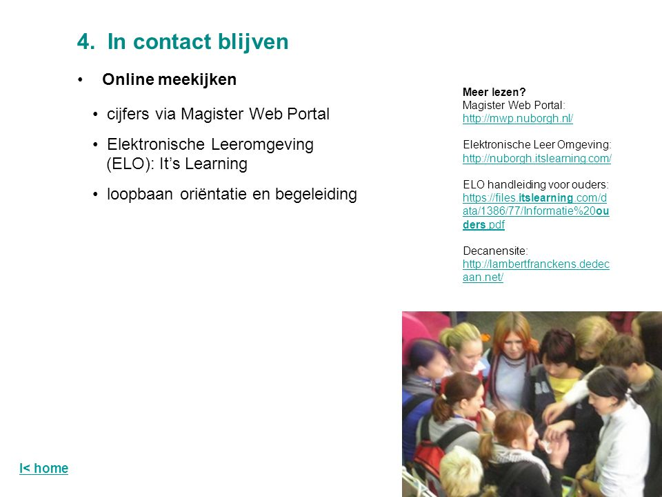 4. In contact blijven cijfers via Magister Web Portal Elektronische Leeromgeving (ELO): It's Learning loopbaan oriëntatie en begeleiding Online meekij