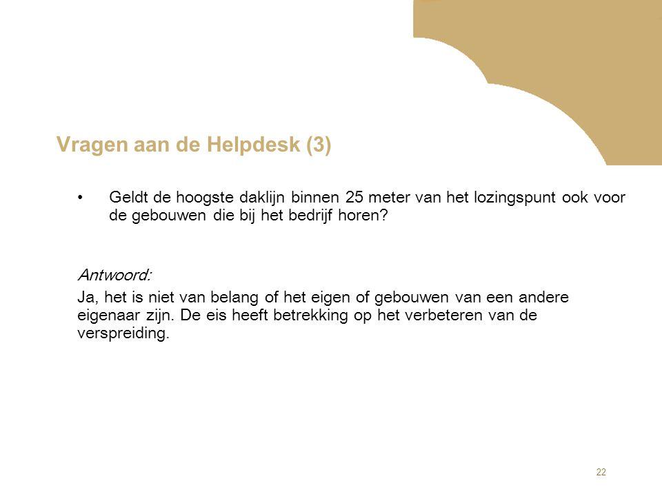 22 Vragen aan de Helpdesk (3) Antwoord: Ja, het is niet van belang of het eigen of gebouwen van een andere eigenaar zijn. De eis heeft betrekking op h