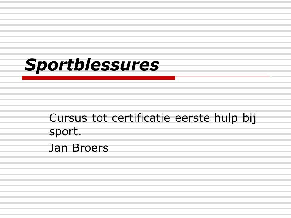 Sportblessures Cursus tot certificatie eerste hulp bij sport. Jan Broers