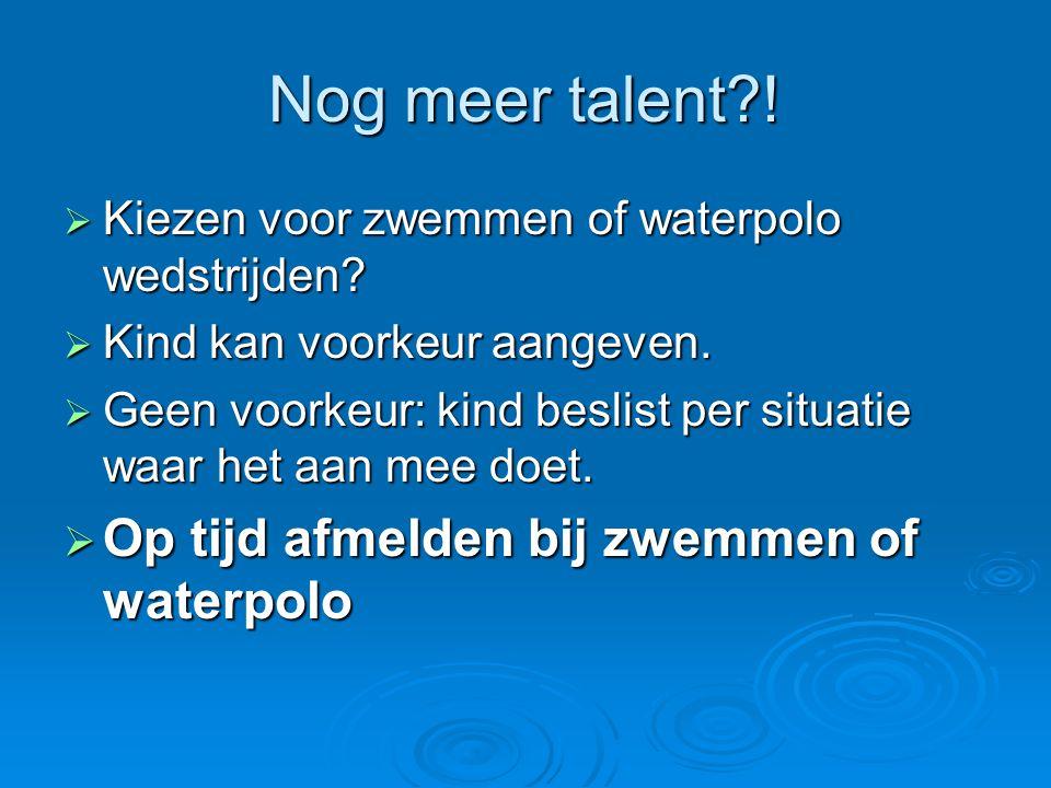 Nog meer talent?. Kiezen voor zwemmen of waterpolo wedstrijden.