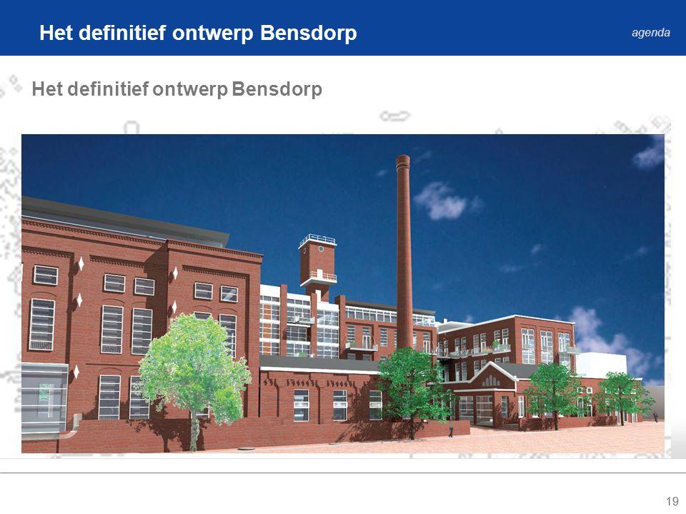 19 Het definitief ontwerp Bensdorp agenda Het definitief ontwerp Bensdorp