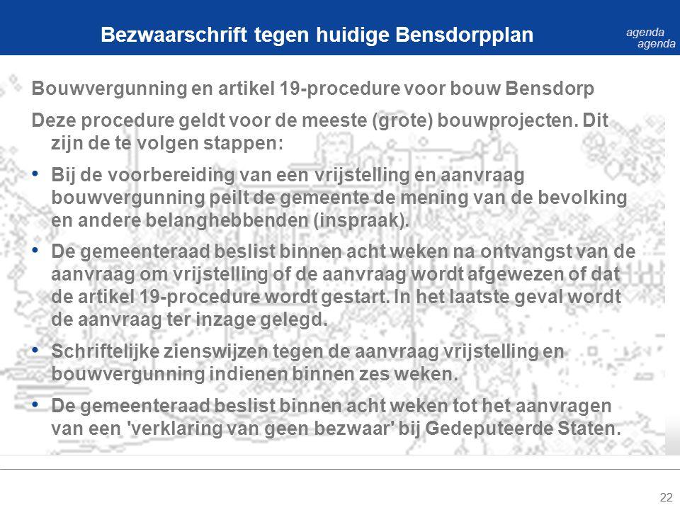 22 Bouwvergunning en artikel 19-procedure voor bouw Bensdorp Deze procedure geldt voor de meeste (grote) bouwprojecten.