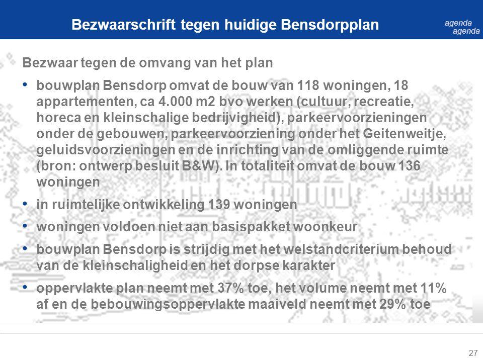 27 Bezwaar tegen de omvang van het plan bouwplan Bensdorp omvat de bouw van 118 woningen, 18 appartementen, ca 4.000 m2 bvo werken (cultuur, recreatie, horeca en kleinschalige bedrijvigheid), parkeervoorzieningen onder de gebouwen, parkeervoorziening onder het Geitenweitje, geluidsvoorzieningen en de inrichting van de omliggende ruimte (bron: ontwerp besluit B&W).