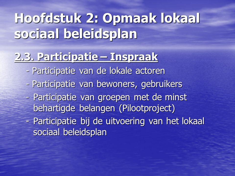 2.3. Participatie – Inspraak - Participatie van de lokale actoren - Participatie van bewoners, gebruikers -Participatie van groepen met de minst behar