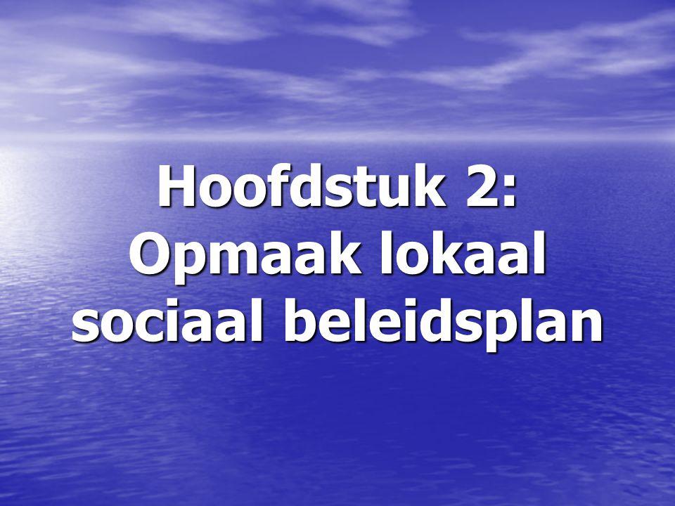 Hoofdstuk 2: Opmaak lokaal sociaal beleidsplan