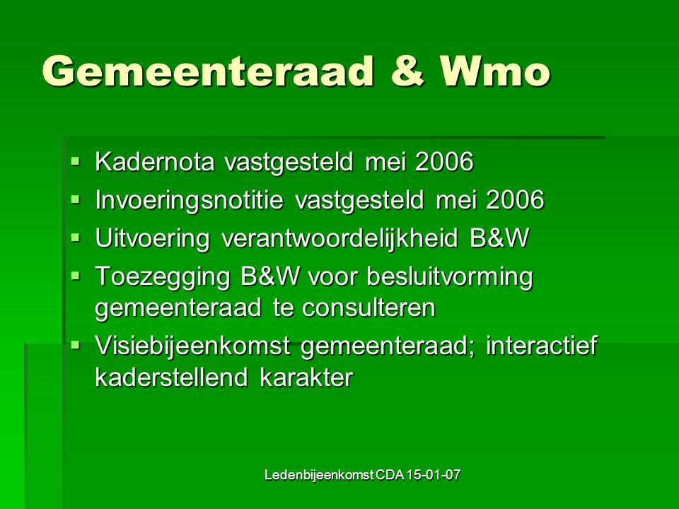 Ledenbijeenkomst CDA 15-01-07 Wmo-beleidsplan 2007  Huishoudelijke verzorging:  Indicatieprocessen in eigen beheer, snel en efficiënt.