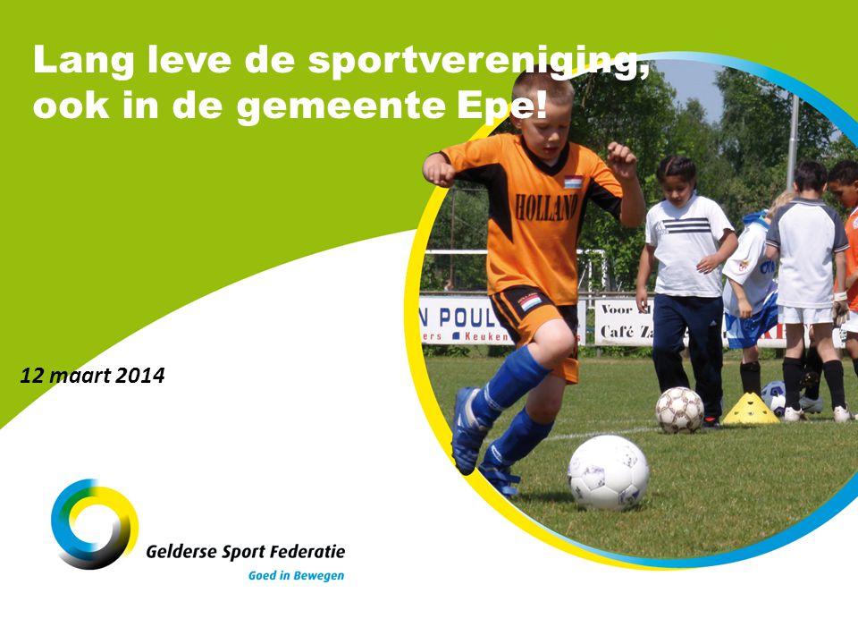Lang leve de sportvereniging, ook in de gemeente Epe! 12 maart 2014