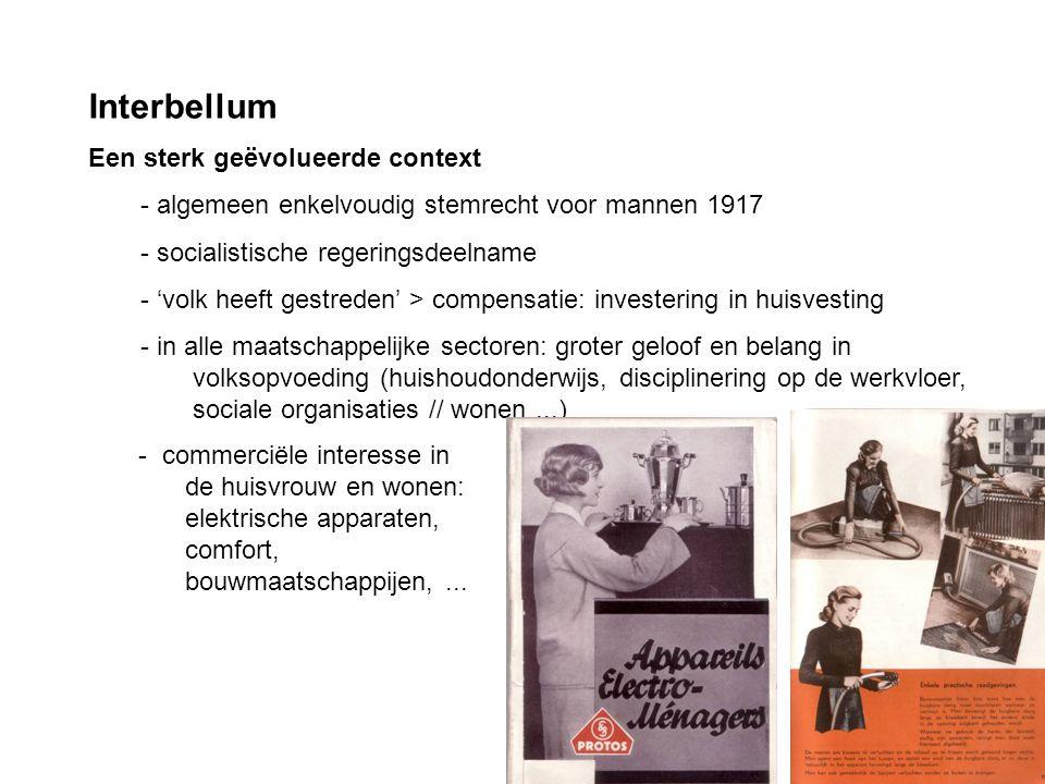 Interbellum Een sterk geëvolueerde context - algemeen enkelvoudig stemrecht voor mannen 1917 - socialistische regeringsdeelname - 'volk heeft gestrede