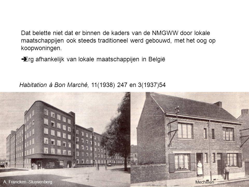 Dat belette niet dat er binnen de kaders van de NMGWW door lokale maatschappijen ook steeds traditioneel werd gebouwd, met het oog op koopwoningen. 