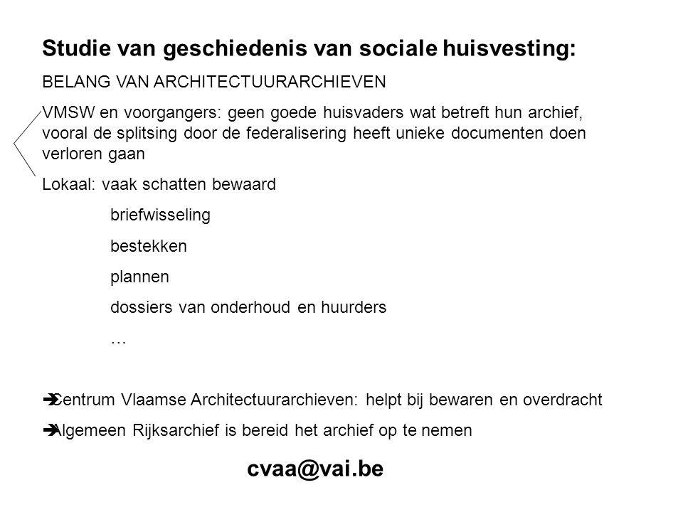 Studie van geschiedenis van sociale huisvesting: BELANG VAN ARCHITECTUURARCHIEVEN VMSW en voorgangers: geen goede huisvaders wat betreft hun archief,