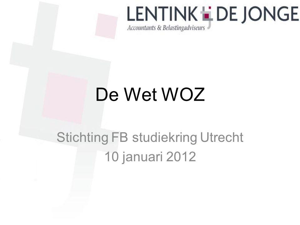 De Wet WOZ Stichting FB studiekring Utrecht 10 januari 2012