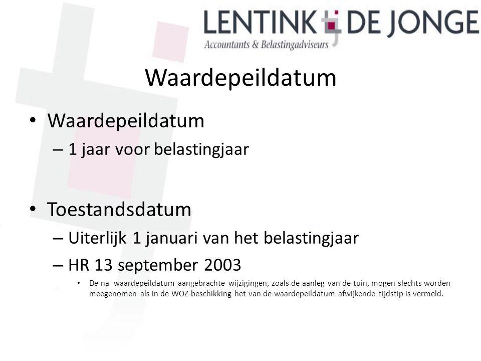 Waardepeildatum – 1 jaar voor belastingjaar Toestandsdatum – Uiterlijk 1 januari van het belastingjaar – HR 13 september 2003 De na waardepeildatum aa
