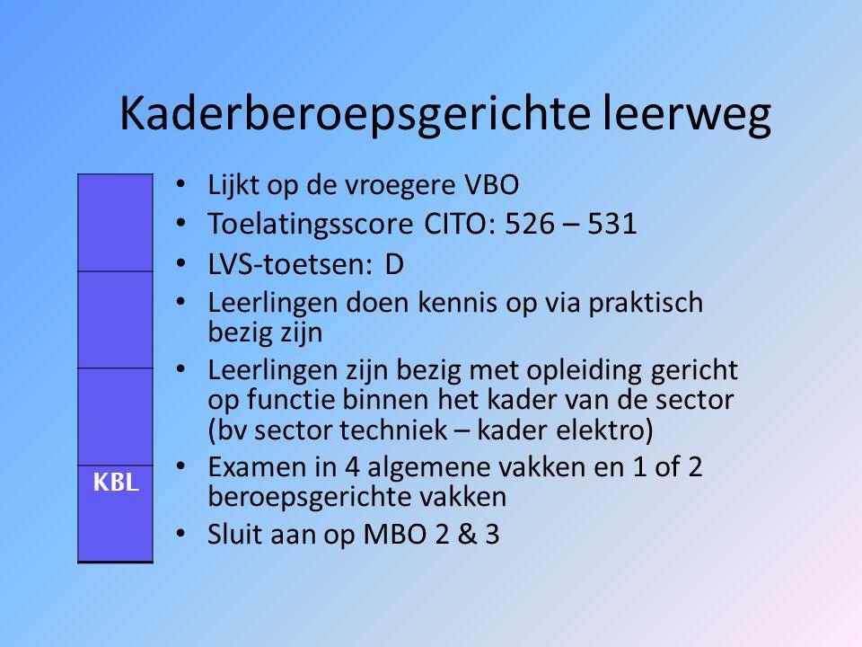 Gemengde Leerweg Leerlingen hebben weinig moeite met studeren, maar willen zich ook gericht voorbereiden op beroepen Toelatingsscore CITO: 526 – 531 L