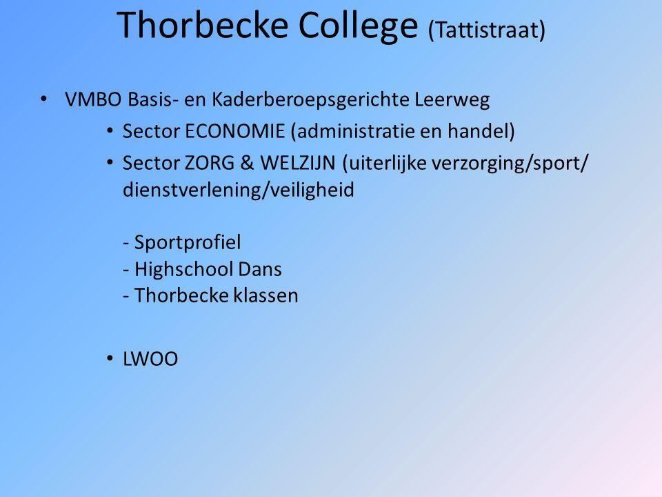 Thorbecke College (Prinsenlaan) VWO Atheneum HAVO VMBO Theoretische Leerweg (MAVO) - Cultuurprofiel (Dans & Drama; Creative Highschool) - Sportprofiel:.