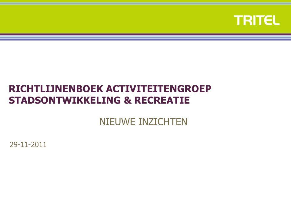 RICHTLIJNENBOEK ACTIVITEITENGROEP STADSONTWIKKELING & RECREATIE NIEUWE INZICHTEN 29-11-2011