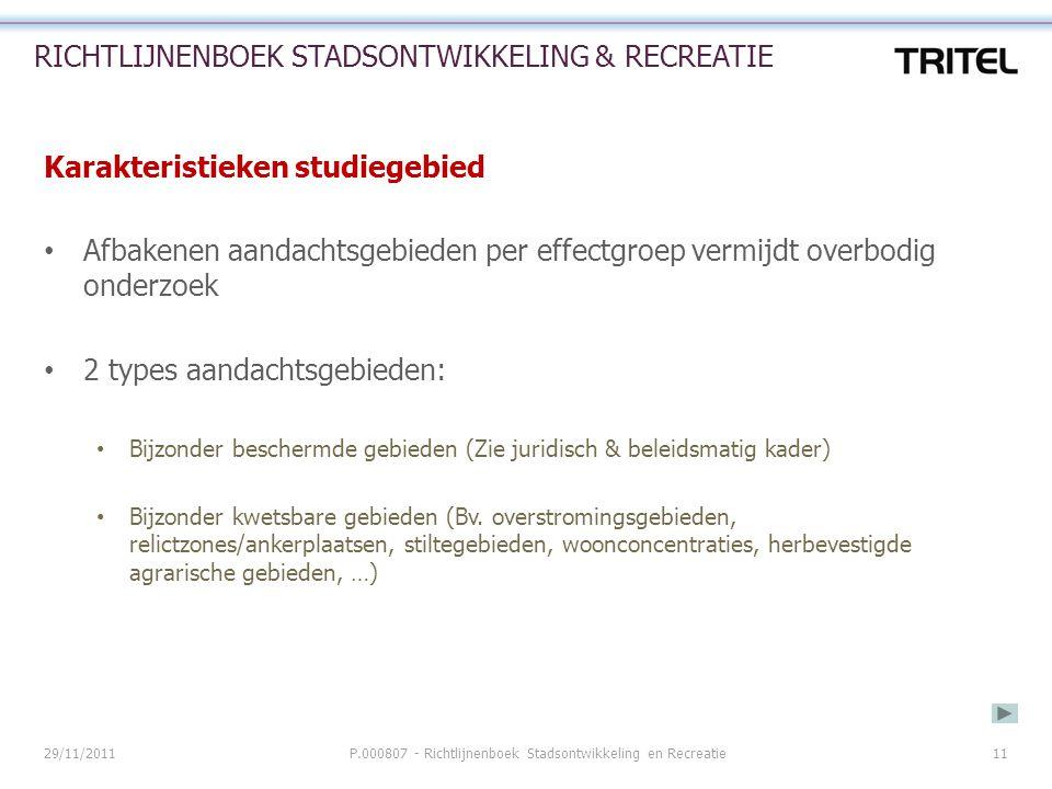 29/11/2011P.000807 - Richtlijnenboek Stadsontwikkeling en Recreatie11 RICHTLIJNENBOEK STADSONTWIKKELING & RECREATIE Karakteristieken studiegebied Afba