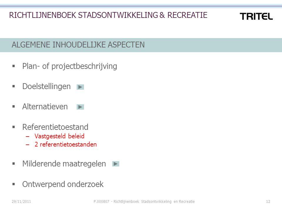 29/11/2011P.000807 - Richtlijnenboek Stadsontwikkeling en Recreatie12 RICHTLIJNENBOEK STADSONTWIKKELING & RECREATIE ALGEMENE INHOUDELIJKE ASPECTEN  P