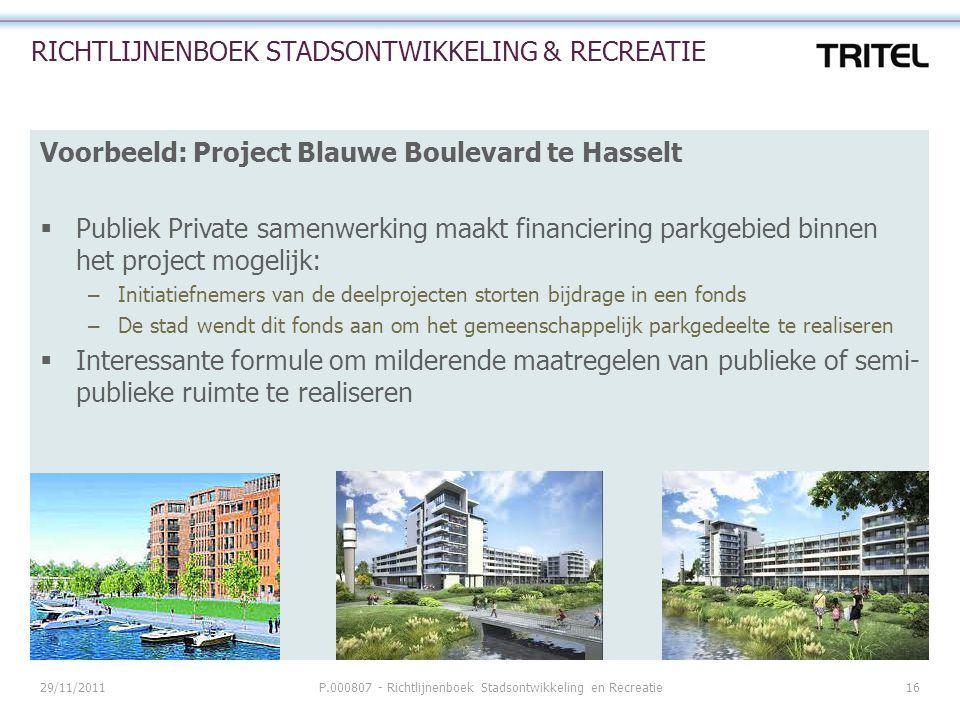 29/11/2011P.000807 - Richtlijnenboek Stadsontwikkeling en Recreatie16 RICHTLIJNENBOEK STADSONTWIKKELING & RECREATIE Voorbeeld: Project Blauwe Boulevar