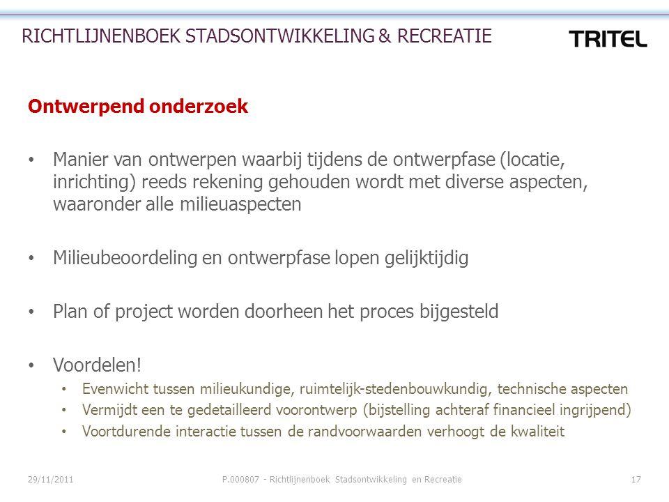29/11/2011P.000807 - Richtlijnenboek Stadsontwikkeling en Recreatie17 RICHTLIJNENBOEK STADSONTWIKKELING & RECREATIE Ontwerpend onderzoek Manier van on