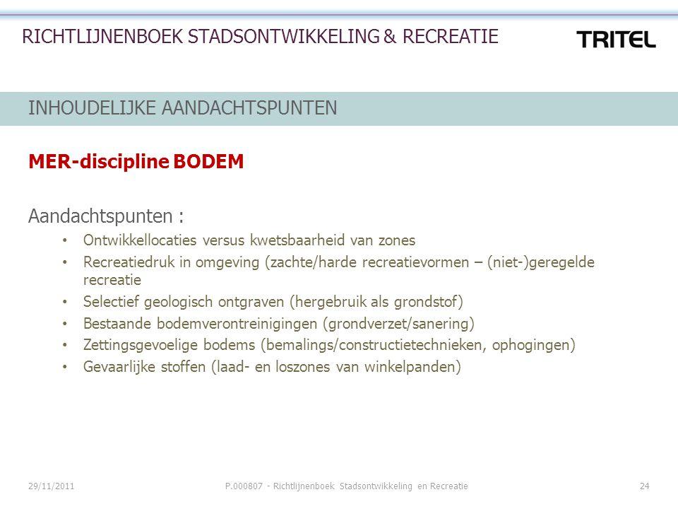 29/11/2011P.000807 - Richtlijnenboek Stadsontwikkeling en Recreatie24 RICHTLIJNENBOEK STADSONTWIKKELING & RECREATIE INHOUDELIJKE AANDACHTSPUNTEN MER-d