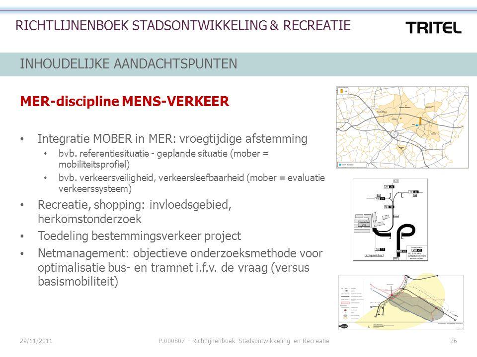 29/11/2011P.000807 - Richtlijnenboek Stadsontwikkeling en Recreatie26 RICHTLIJNENBOEK STADSONTWIKKELING & RECREATIE INHOUDELIJKE AANDACHTSPUNTEN MER-d