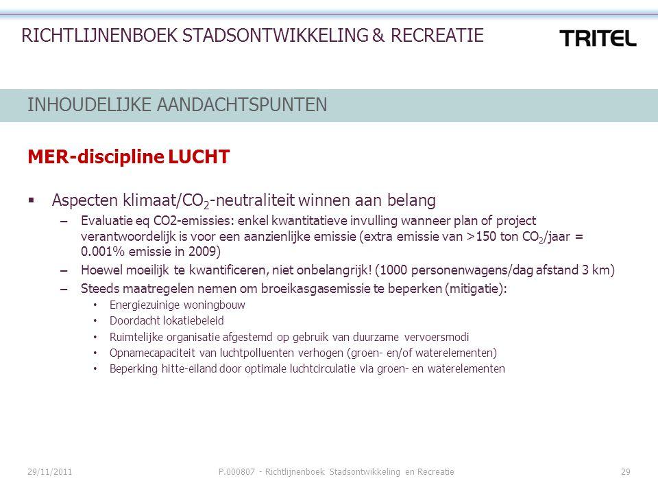 29/11/2011P.000807 - Richtlijnenboek Stadsontwikkeling en Recreatie29 RICHTLIJNENBOEK STADSONTWIKKELING & RECREATIE INHOUDELIJKE AANDACHTSPUNTEN MER-d