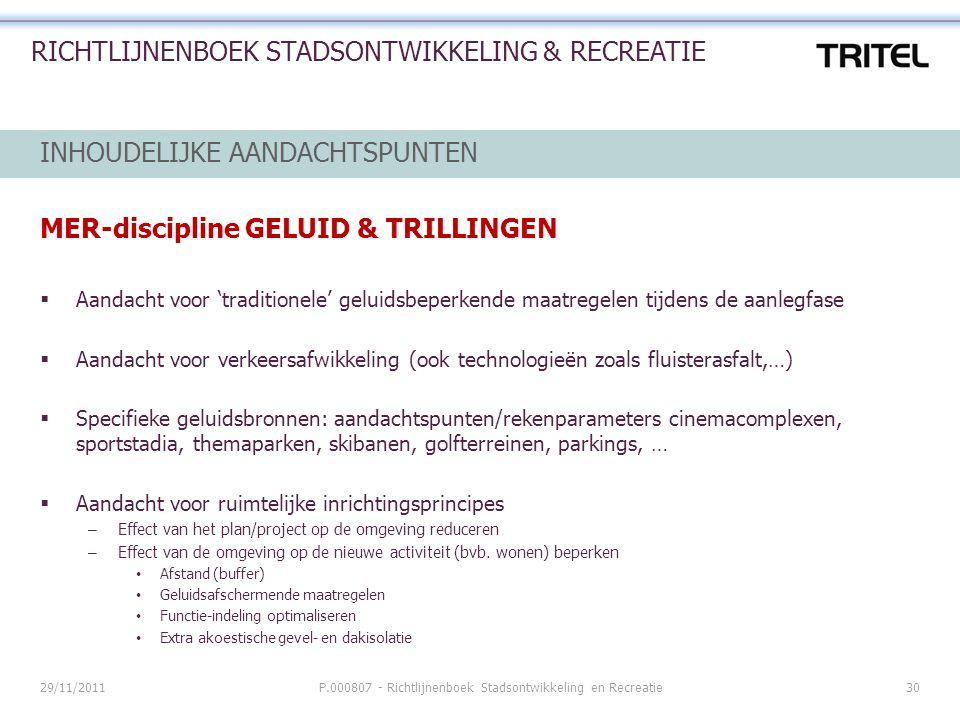 29/11/2011P.000807 - Richtlijnenboek Stadsontwikkeling en Recreatie30 RICHTLIJNENBOEK STADSONTWIKKELING & RECREATIE INHOUDELIJKE AANDACHTSPUNTEN MER-d