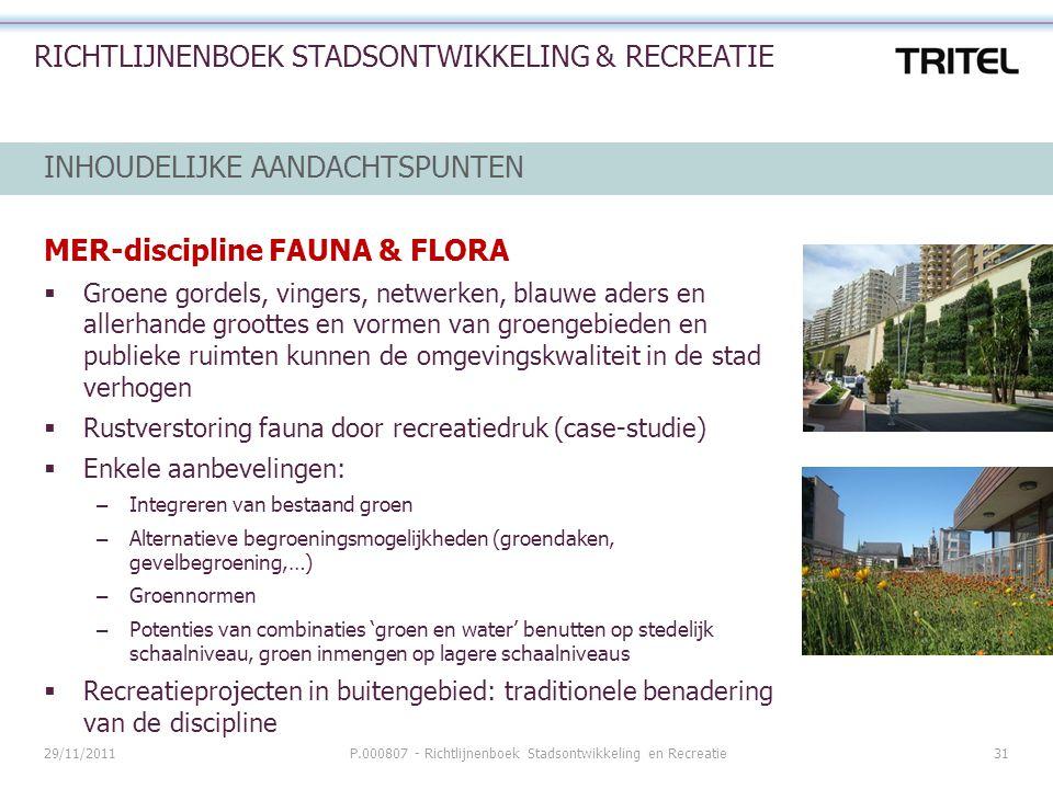 29/11/2011P.000807 - Richtlijnenboek Stadsontwikkeling en Recreatie31 RICHTLIJNENBOEK STADSONTWIKKELING & RECREATIE INHOUDELIJKE AANDACHTSPUNTEN MER-d