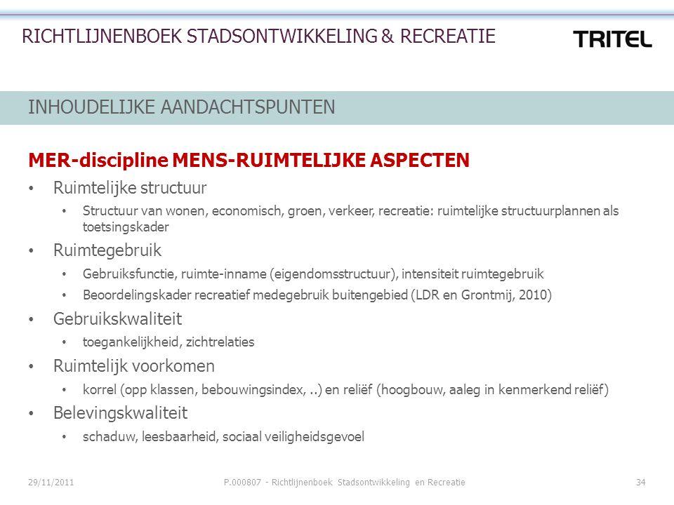 29/11/2011P.000807 - Richtlijnenboek Stadsontwikkeling en Recreatie34 RICHTLIJNENBOEK STADSONTWIKKELING & RECREATIE INHOUDELIJKE AANDACHTSPUNTEN MER-d