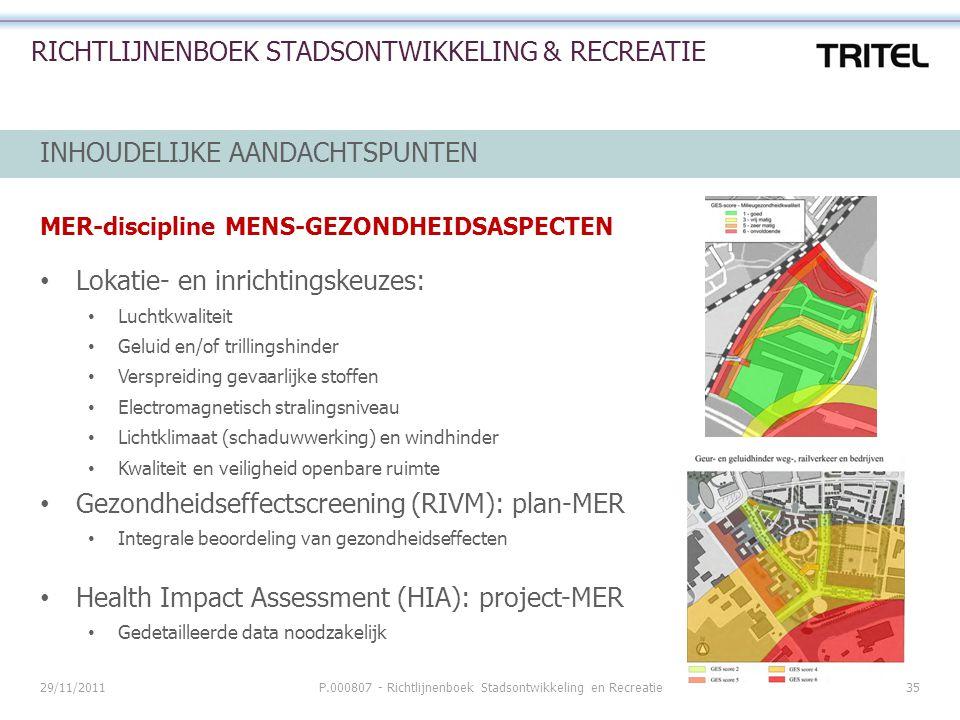 29/11/2011P.000807 - Richtlijnenboek Stadsontwikkeling en Recreatie35 RICHTLIJNENBOEK STADSONTWIKKELING & RECREATIE INHOUDELIJKE AANDACHTSPUNTEN MER-d