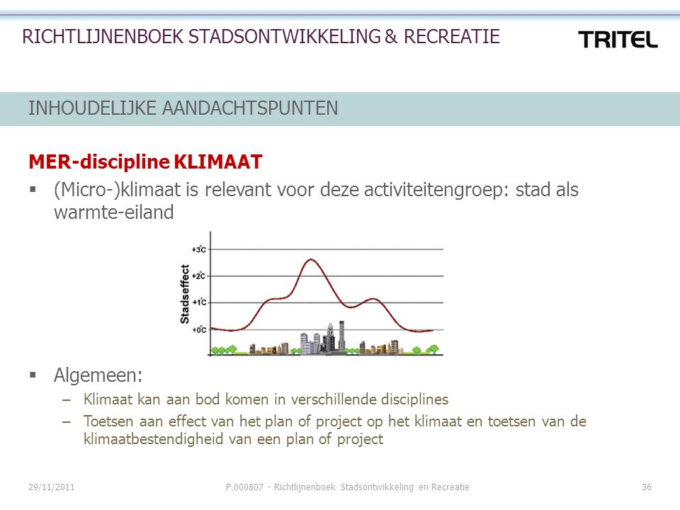 29/11/2011P.000807 - Richtlijnenboek Stadsontwikkeling en Recreatie36 RICHTLIJNENBOEK STADSONTWIKKELING & RECREATIE INHOUDELIJKE AANDACHTSPUNTEN MER-d