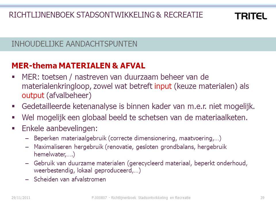 29/11/2011P.000807 - Richtlijnenboek Stadsontwikkeling en Recreatie39 RICHTLIJNENBOEK STADSONTWIKKELING & RECREATIE INHOUDELIJKE AANDACHTSPUNTEN MER-t