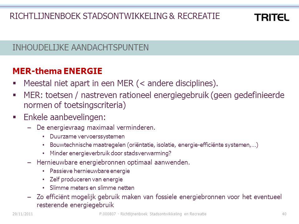 29/11/2011P.000807 - Richtlijnenboek Stadsontwikkeling en Recreatie40 RICHTLIJNENBOEK STADSONTWIKKELING & RECREATIE INHOUDELIJKE AANDACHTSPUNTEN MER-t