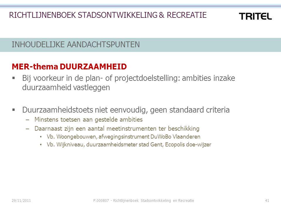 29/11/2011P.000807 - Richtlijnenboek Stadsontwikkeling en Recreatie41 RICHTLIJNENBOEK STADSONTWIKKELING & RECREATIE INHOUDELIJKE AANDACHTSPUNTEN MER-t