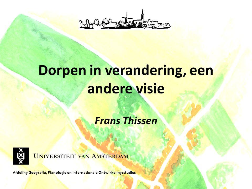 Frans Thissen Afdeling Geografie, Planologie en Internationale Ontwikkelingsstudies U NIVERSITEIT VAN A MSTERDAM