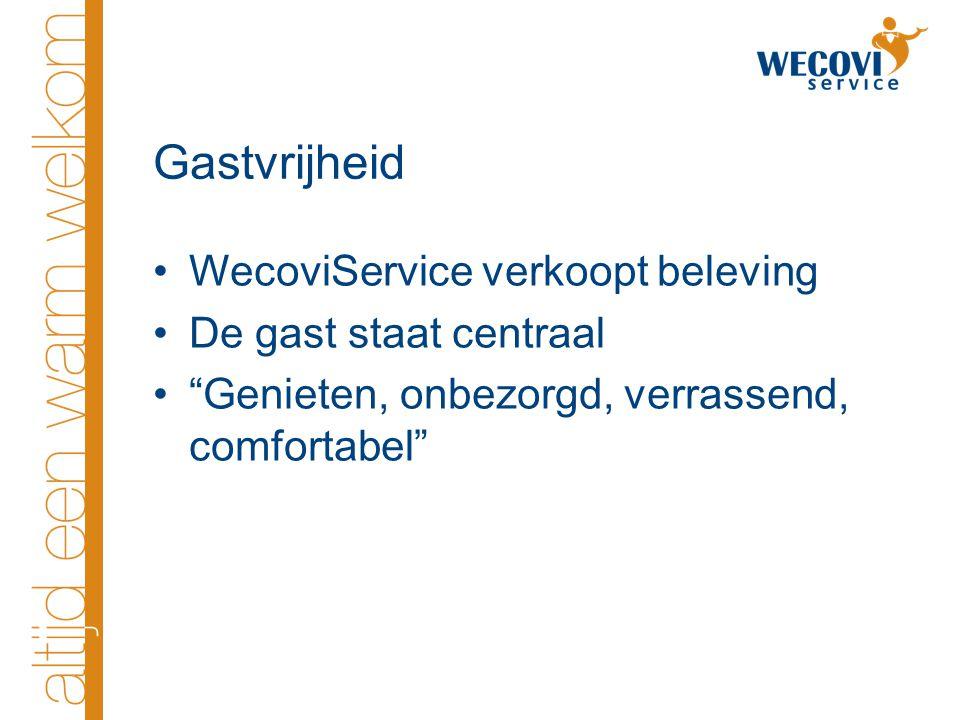 """Gastvrijheid WecoviService verkoopt beleving De gast staat centraal """"Genieten, onbezorgd, verrassend, comfortabel"""""""