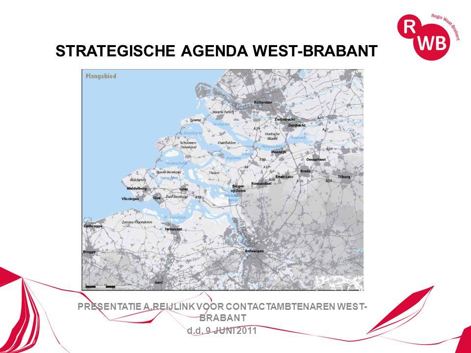 STRATEGISCHE AGENDA WEST-BRABANT PRESENTATIE A.REIJLINK VOOR CONTACTAMBTENAREN WEST- BRABANT d.d.