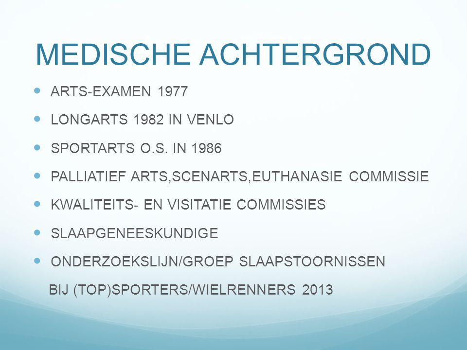 MEDISCHE ACHTERGROND ARTS-EXAMEN 1977 LONGARTS 1982 IN VENLO SPORTARTS O.S. IN 1986 PALLIATIEF ARTS,SCENARTS,EUTHANASIE COMMISSIE KWALITEITS- EN VISIT