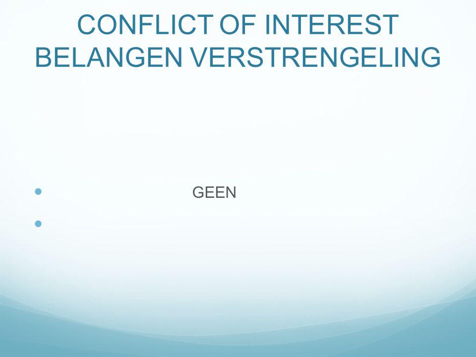 CONFLICT OF INTEREST BELANGEN VERSTRENGELING GEEN