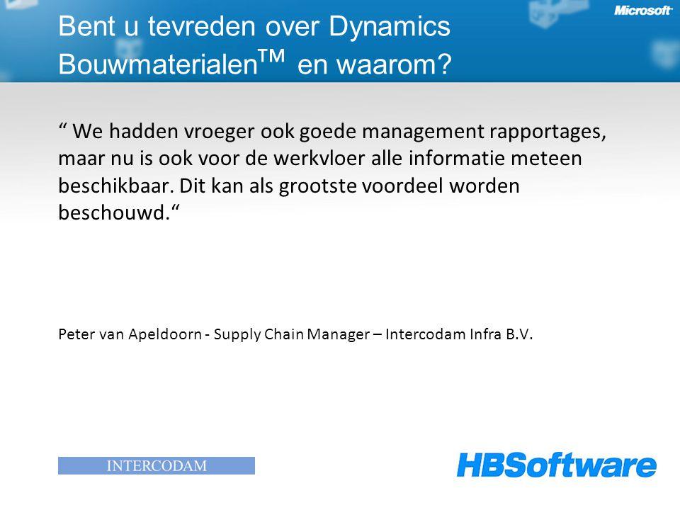 We hadden vroeger ook goede management rapportages, maar nu is ook voor de werkvloer alle informatie meteen beschikbaar.