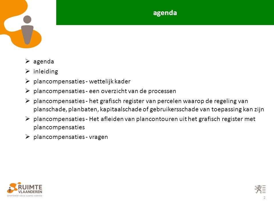 2  agenda  inleiding  plancompensaties - wettelijk kader  plancompensaties - een overzicht van de processen  plancompensaties - het grafisch regi
