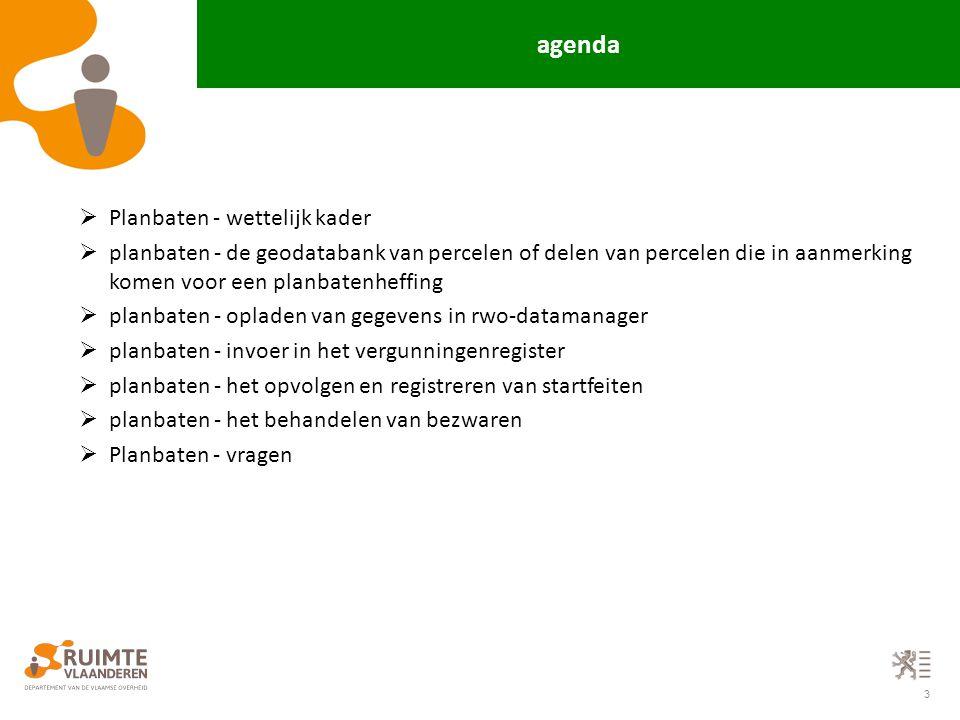 3  Planbaten - wettelijk kader  planbaten - de geodatabank van percelen of delen van percelen die in aanmerking komen voor een planbatenheffing  pl