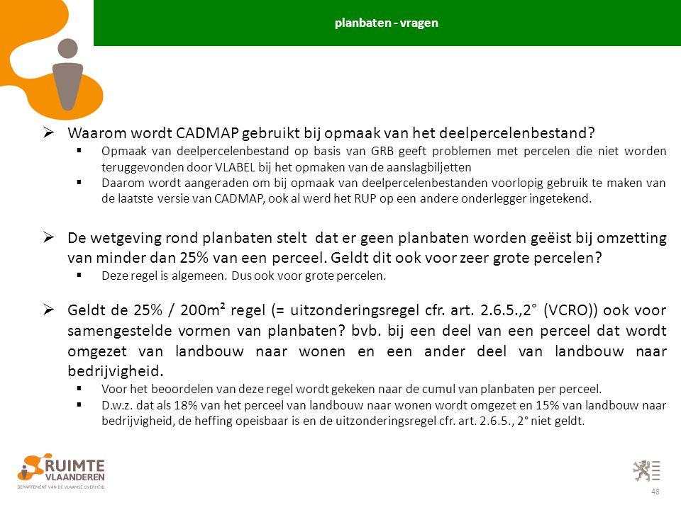48  Waarom wordt CADMAP gebruikt bij opmaak van het deelpercelenbestand?  Opmaak van deelpercelenbestand op basis van GRB geeft problemen met percel