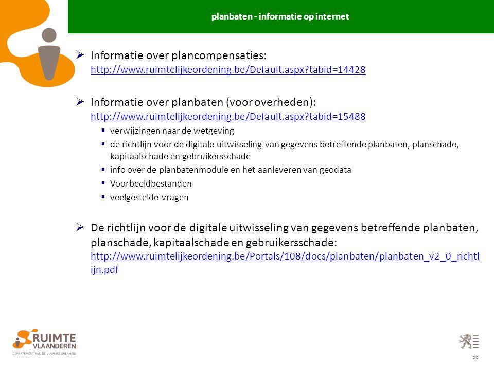 56  Informatie over plancompensaties: http://www.ruimtelijkeordening.be/Default.aspx?tabid=14428 http://www.ruimtelijkeordening.be/Default.aspx?tabid