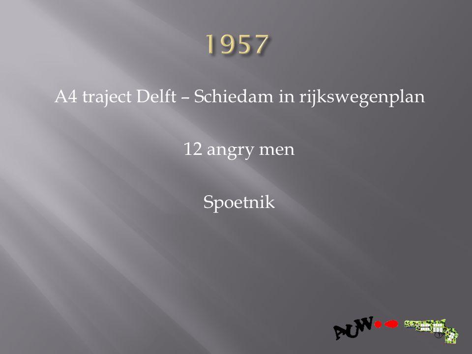A4 traject Delft – Schiedam in rijkswegenplan 12 angry men Spoetnik