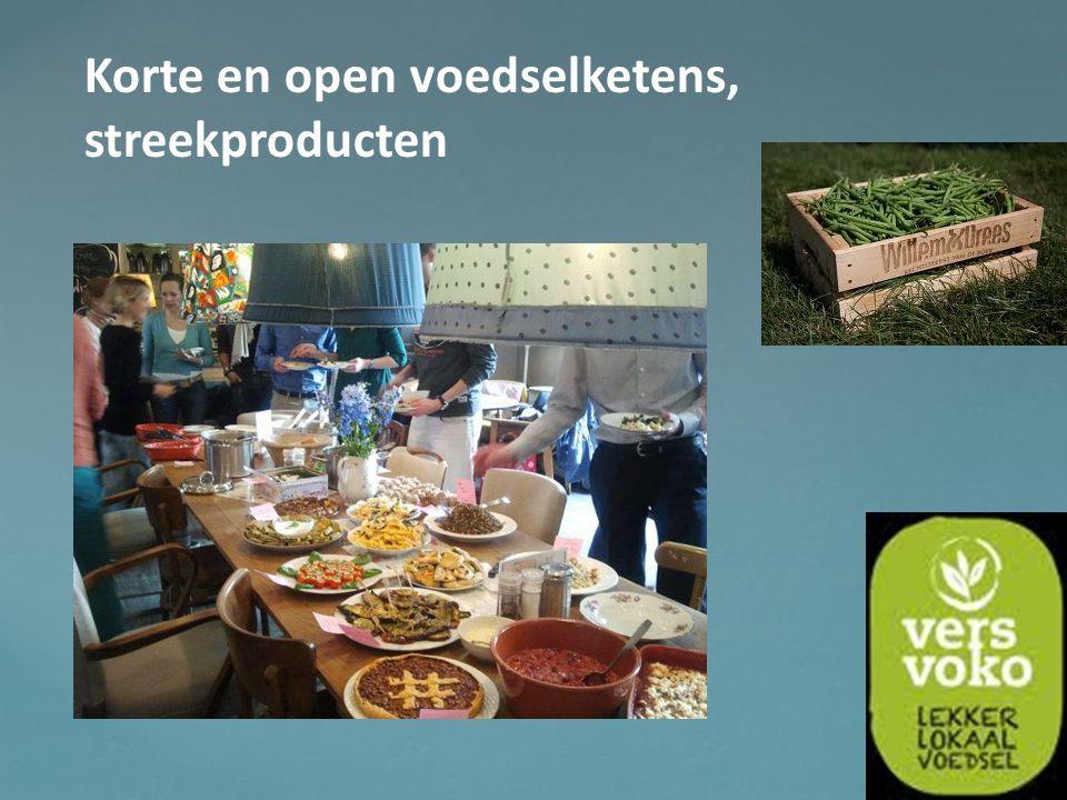 korte en open ketens Korte en open voedselketens, streekproducten