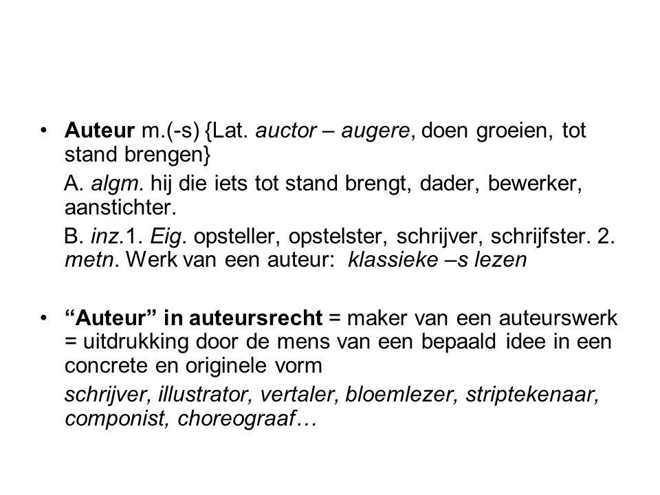 Auteur m.(-s) {Lat. auctor – augere, doen groeien, tot stand brengen} A.