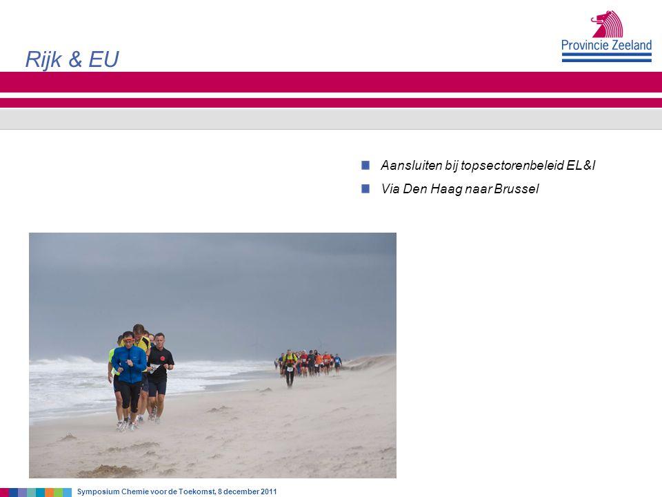 Aansluiten bij topsectorenbeleid EL&I Via Den Haag naar Brussel Rijk & EU Symposium Chemie voor de Toekomst, 8 december 2011