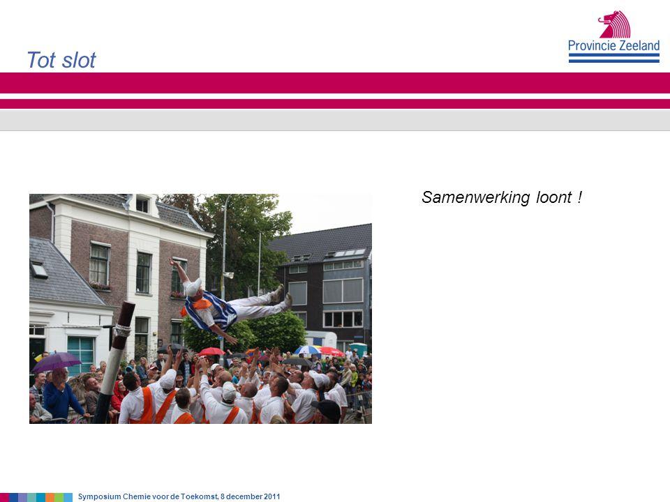 Samenwerking loont ! Tot slot Symposium Chemie voor de Toekomst, 8 december 2011